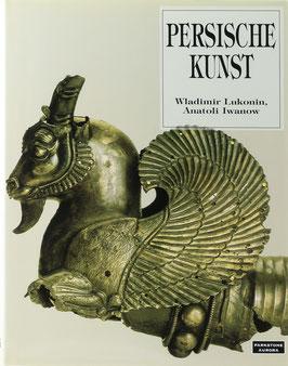 Lukonin, Wladimir und Iwanow, Anatoli - Die Kunst Persiens