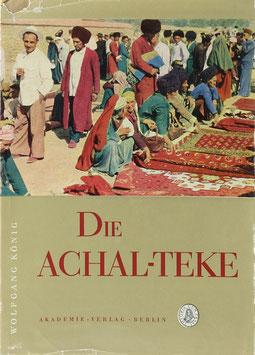 König, Wolfgang - Die Achal-Teke - Zur Wirtschaft und Gesellschaft einer Turkmenen-Gruppe im XIX. Jahrhundert