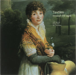 Barnes, Ruth, Dick, Emma und Thompson, Jon - Textiles througth the ages