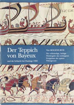 Rud, Mogens - Der Teppich von Bayeux und die Schlacht bei Hastings 1066