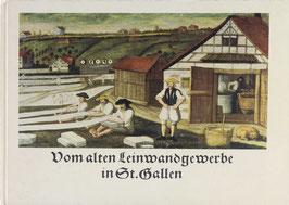 Schirmer, Curt und Strehler, Hermann - Vom alten Leinwandgewerbe in St. Gallen