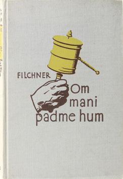Filchner, Wilhelm - Om mani padme hum - Meine China- und Tibetexpedition 1925/28