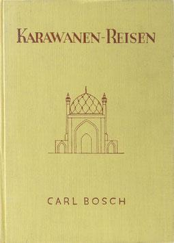 Bosch, Carl - Karawanen-Reisen - Erlebnisse eines deutschen Kaufmanns in Ägypten, Mesopotamien, Persien und Abessinien