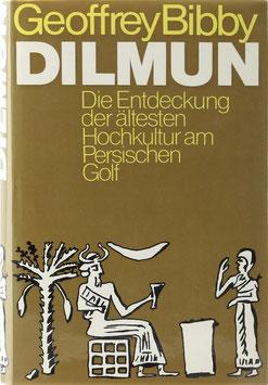 Bibby, Geoffrey - Dilmun - Die Entdeckung der ältesten Hochkultur