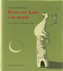 Glantschnig, Helga - Blume ist Kind von Wiese oder Deutsch ist meine neue Zunge - Lexikon der Falschheiten