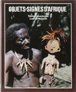 Heusch, Luc de (Hrsg.) - Objets-Signes d'Afrique