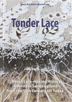 Kristensen, Iben Eslykke - Tonder Lace - About Lace-making History in Western Sonderjylland from the 17th Century till Today