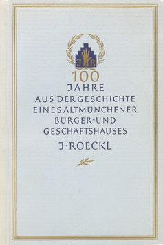 Trautmann, Karl - 100 Jahre aus der Geschichte eines Altmünchener Bürger- und Geschäftshauses J. Roeckl