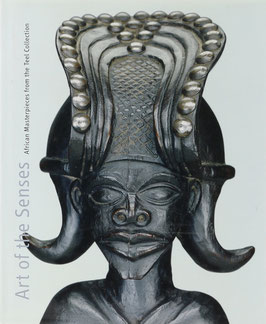 Blier, Suzanne Preston (Hrsg.) - Art of the Senses - African Masterpieces from the Teel Collection