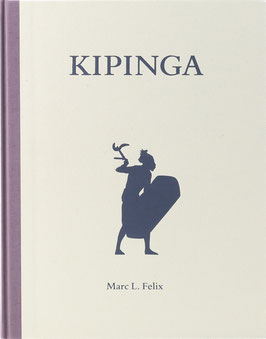 Felix, Marc L. Kipinga - Throwing-Blades of Central Africa - Wurfklingen aus Zentralafrika