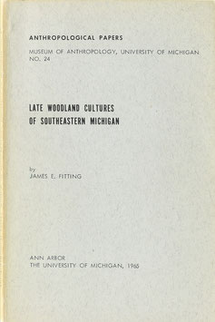 Fitting, James E. - Late Woodland Cultures of Southeastern Michigan
