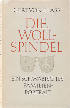 Klass, Gert von - Die Wollspindel - Ein schwäbisches Familienportrait
