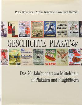 Brommer, Peter, Krümmel, Achim und Werner, Wolfram - Geschichte plakativ - Das 20. Jahrhundert am Mittelrhein in Plakaten und Flugblättern