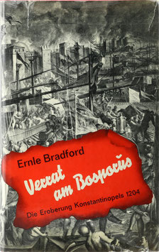 Bradford, Ernle - Verrat am Bosporus - Die Eroberung Konstantinopels 1204