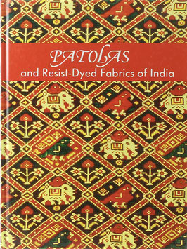 Saraphai, Mrinalini (Text) - Patolas and Resist-Dyed Fabrics of India