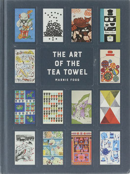 Fogg, Marnie - The Art of the Tea Towel - Over 100 of the best designs