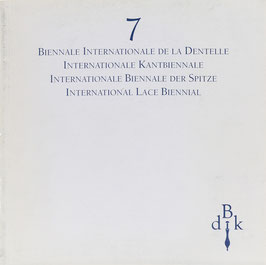 7e Biennale internationale de la Dentelle - 7de Internationale Kantbiennale - 7. Internationale Biennale der Spitze - 7th International Lace Biennial