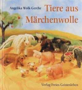 Wolk-Gerche, Angelika - Tiere aus Märchenwolle