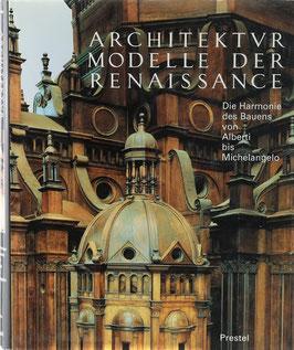 Evers, Bernd (Hrsg.) - Architekturmodelle der Renaissance - Die Harmonie des Bauens von Alberti bis Michelangelo