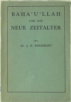Esslemont, J. E. - Bahá'u'lláh und das Neue Zeitalter