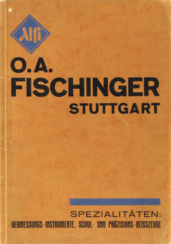 O. A. Fischinger - Feinmechanische Werkstätte - Spezialität: Vermessungsinstrumente, Schul- u. Präzisionsreisszeuge