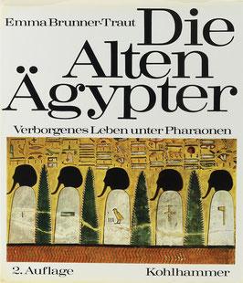 Brunner-Traut, Emma - Die Alten Ägypter - Verborgenes Leben unter Pharaonen