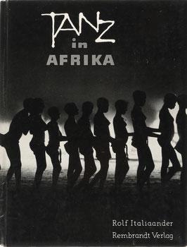 Italiaander, Rolf - Tanz in Afrika - Ein Phänomen im Leben der Neger