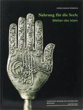 Frembgen, Jürgen Wasim - Nahrung für die Seele - Welten des Islam