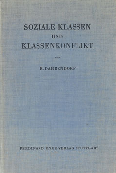 Dahrendorf, Ralf . Soziale Klassen und Klassenkonflikt in der industriellen Gesellschaft