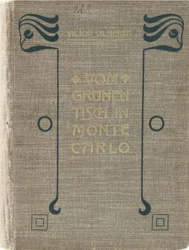 Silberer, Victor - Vom grünen Tisch in Monte Carlo