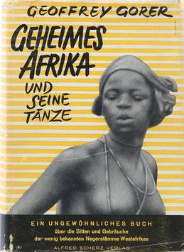 Gorer, Geoffrey - Geheimes Afrika und seine Tänze