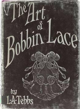 Tebbs, Louisa A. - The Art of Bobbin Lace - A Practical Text Book of Workmanship