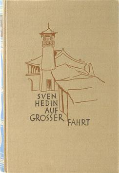 Hedin, Sven - Auf großer Fahrt - Meine Expedition mit Schweden, Deutschen und Chinesen durch die Wüste Gobi 1927-28