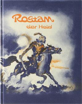 Balcke, Friedrich - Rostam der Held - Persische Heldensagen aus den Königsbüchern des Firdausi