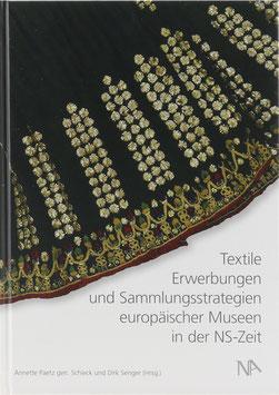 Paetz gen. Schieck, Annette und Senger, Dirk (Hrsg.) - Textile Erwerbungen und Sammlungsstrategien europäischer Museen in der NS-Zeit