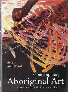 McCulloch, Susan - Contemporary Aboriginal Art - A guide to the rebirth of an ancient culture