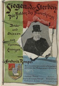 Rompel, Frederik - Siegen oder Sterben - Die Helden des Burenkriegs