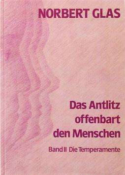 Glas, Norbert - Das Antlitz offenbart den Menschen - II. Band - Die Temperamente