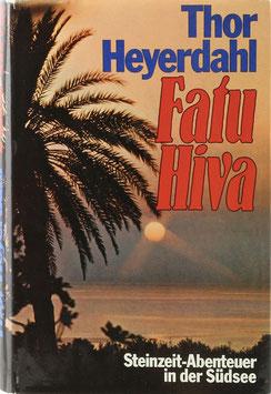 Heyerdahl, Thor - Fatu Hiva - Steinzeit-Abenteuer in der Südsee
