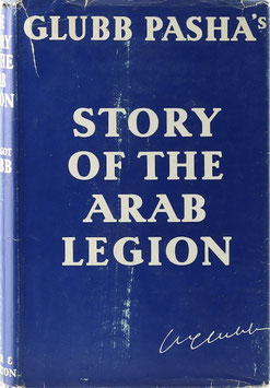 Glubb, John Bagot - The Story of the Arab Legion