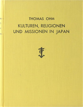 Ohm, Thomas - Kulturen, Religionen und Missionen in Japan