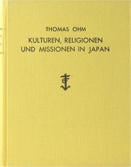 Ohm, Thomas - Kulturen, Religionen und Missionen in Japan