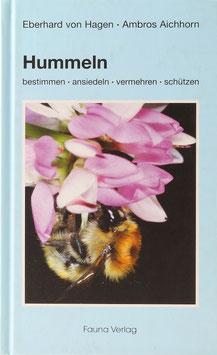 Hagen, Eberhard von und Aichhorn, Ambros - Hummeln bestimmen, ansiedeln, vermehren, schützen