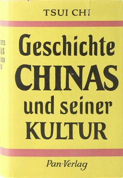 Tsui Chi - Geschichte Chinas und seiner Kultur