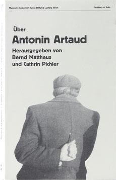 Mattheus, Bernd und Pichler, Cathrin (Hrsg.) - Über Antonin Artaud