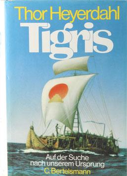 Heyerdahl, Thor - Tigris - Auf der Suche nach unserem Ursprung
