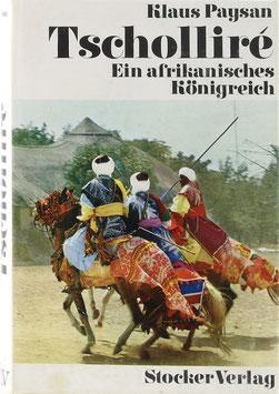 Paysan, Klaus - Tscholliré - Ein afrikanisches Königreich