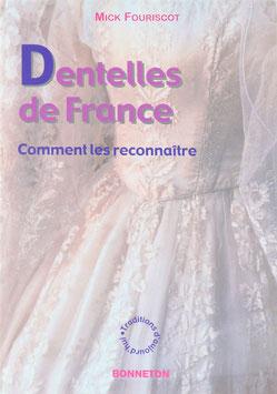 Fouriscot, Mick - Dentelles de France - Comment les reconnaitre