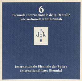 6e Biennale Internationale de la Dentelle - 6de Internationale Kantbiennale - 6. Internationale Biennale der Spitze - 6th International Lace Biennial