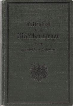 Leitfaden für das Mädchenturnen in den preußischen Schulen 1913